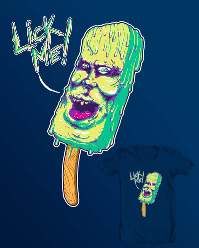 I command you to leave this popsicle! by rompetelcuero on Threadless