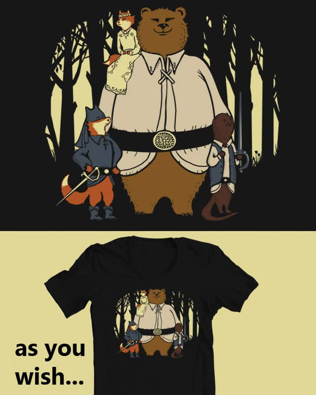 As you wish by Artbreaker on Threadless