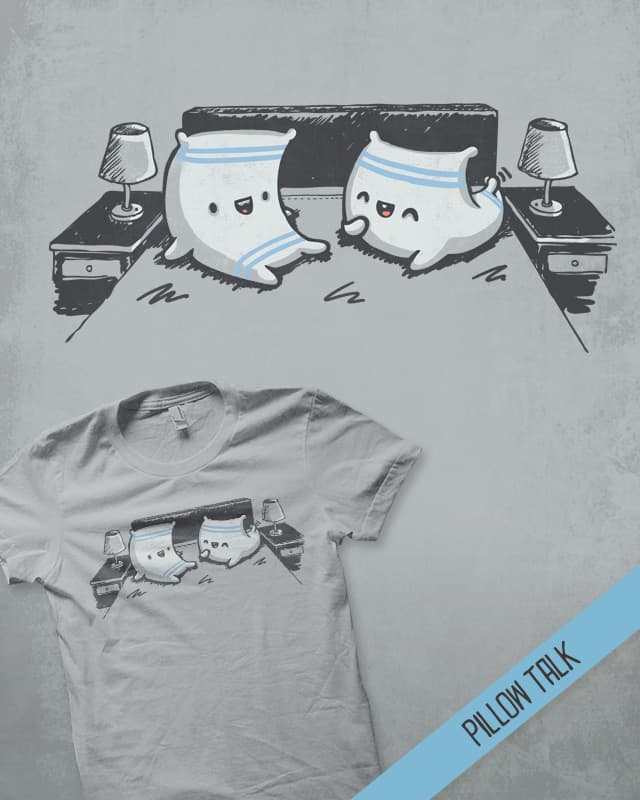 Pillow Talk! by walmazan on Threadless