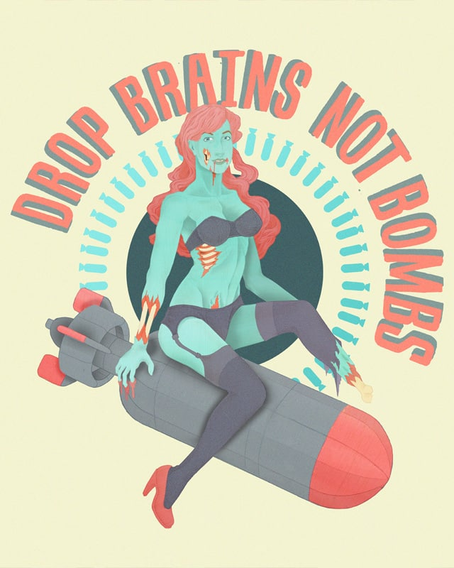 Drop Brains Not Bombs by Bancone Illustration on Threadless