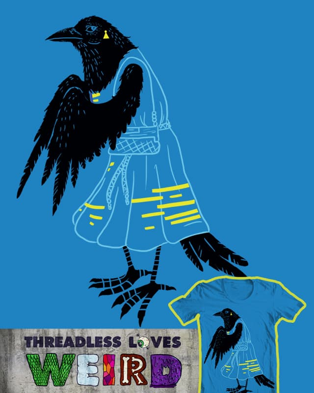 That's a bird in a dress by TheInfamousBaka on Threadless
