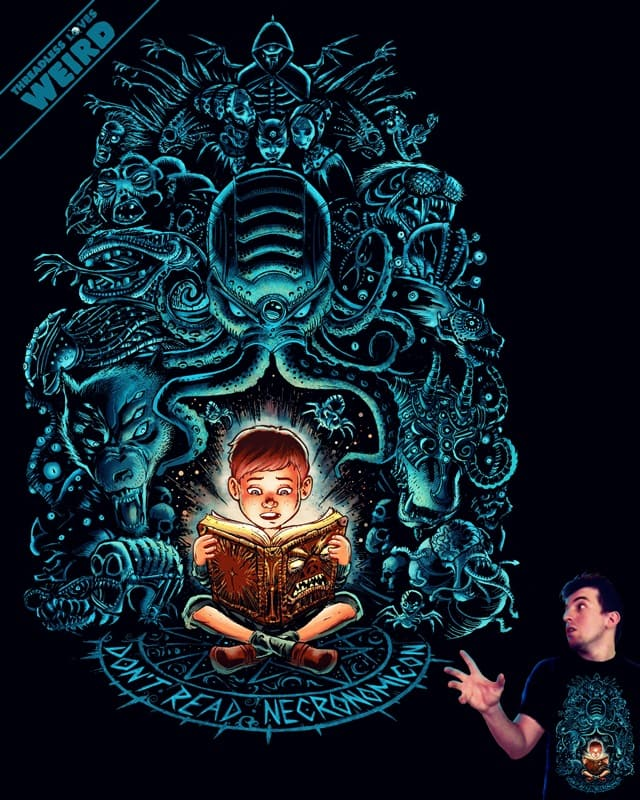 Kids, don't read Necronomicon! by wagnogueira on Threadless