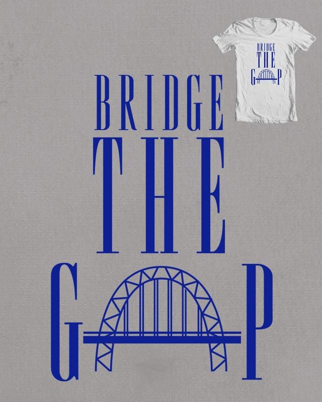 Bridge The Gap by Evan_Luza on Threadless