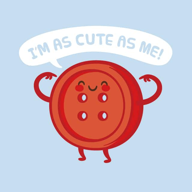 Cute As Me! by pilihp on Threadless