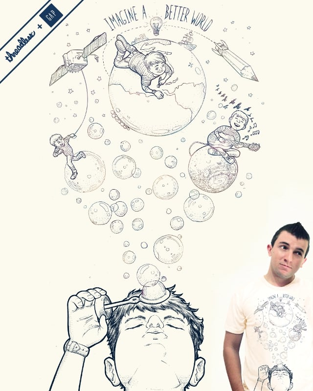 Imagine a Better World... by wagnogueira on Threadless
