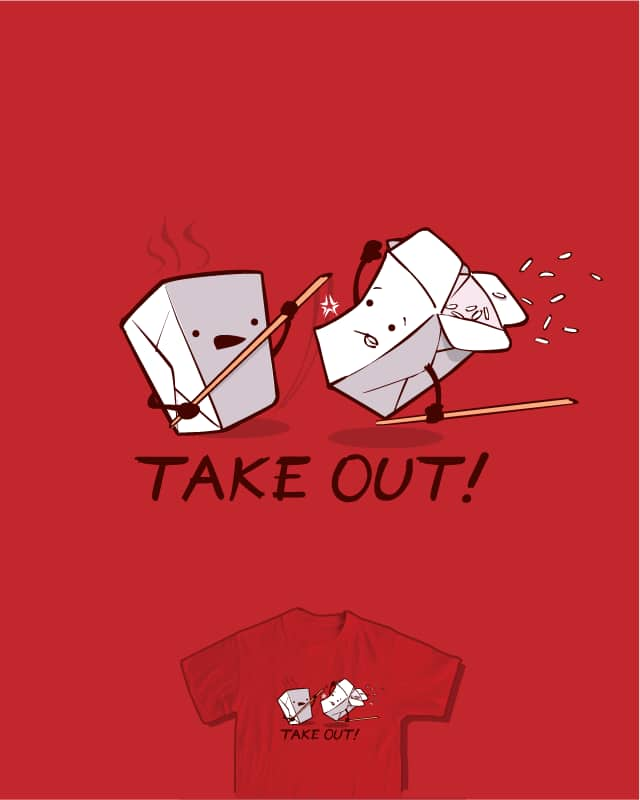 TAKE OUT! by nathanwpyle at gmail.com on Threadless