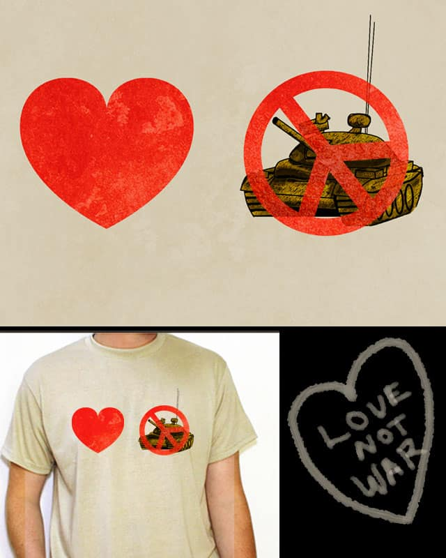 Love not War by ozf5 on Threadless