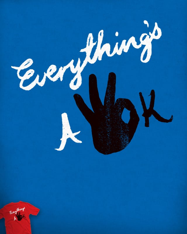 Everything's A-OK by Robsoul on Threadless