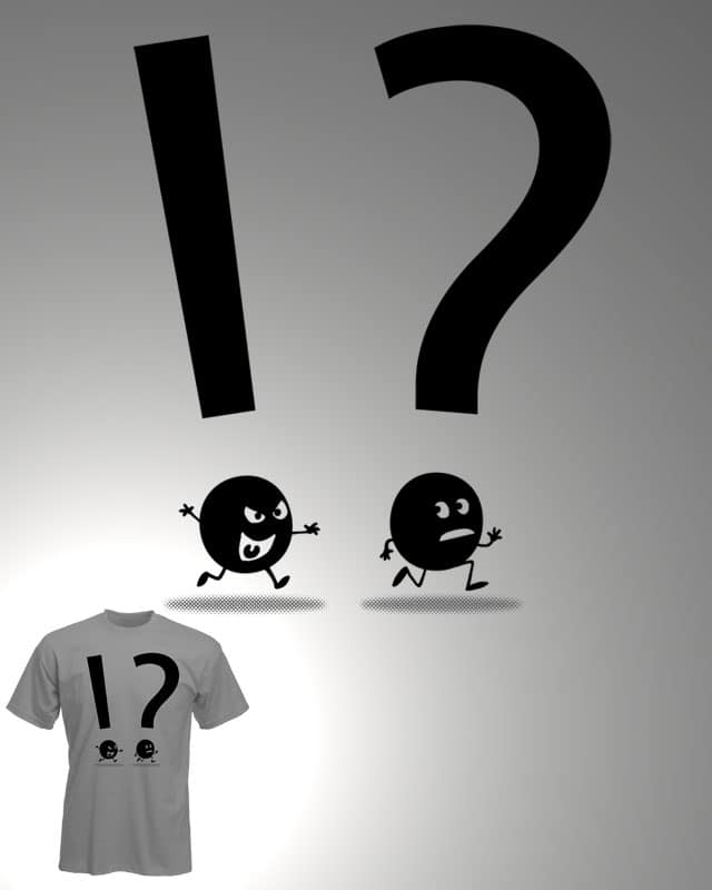 WHAT THE !? by macdoodle on Threadless