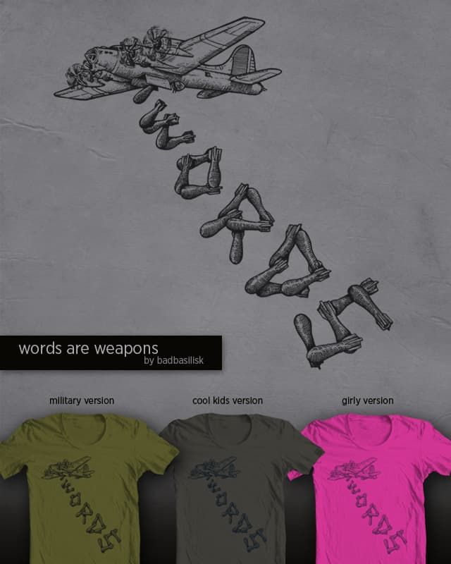 words are weapons by badbasilisk on Threadless