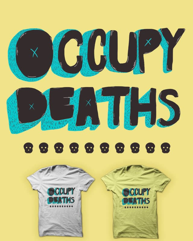 occupy deaths by Calvin Wu on Threadless