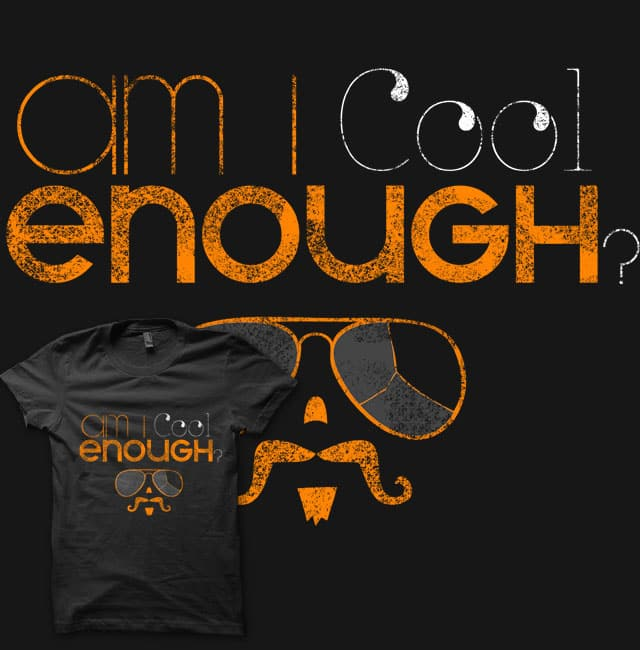Am I cool enough? by Waste Factory on Threadless