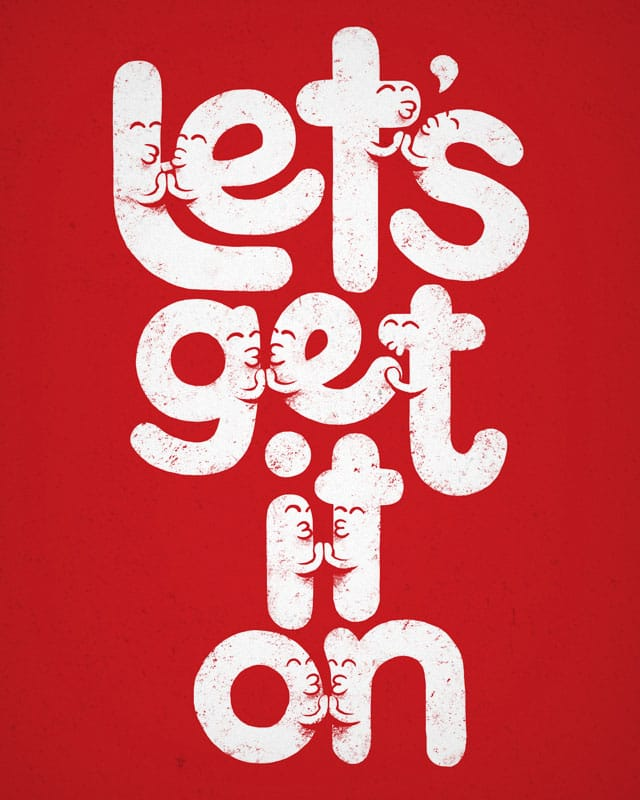 let's get it on by boostr29 on Threadless