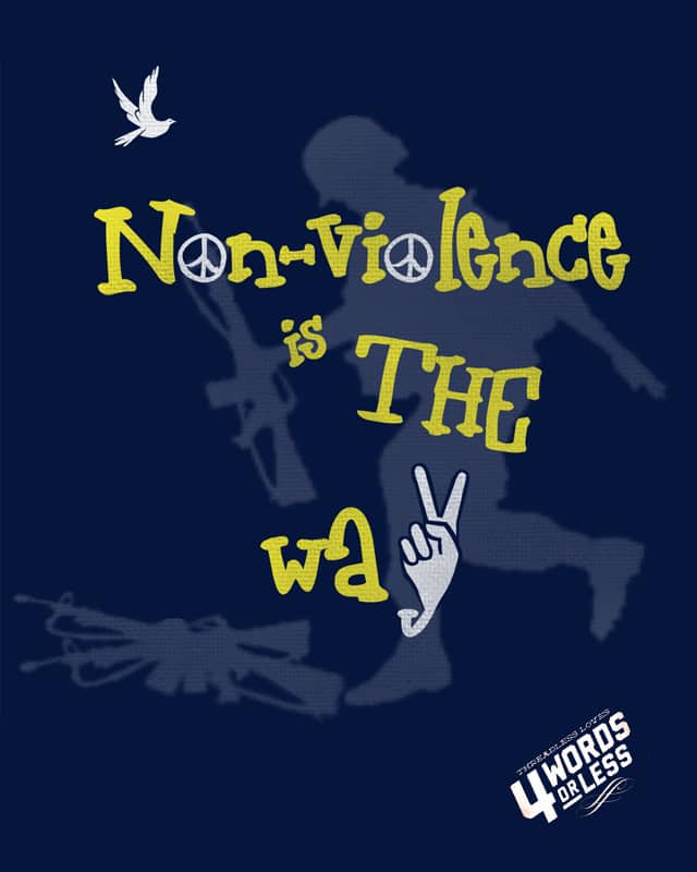 Non-violence is the way by bandy on Threadless