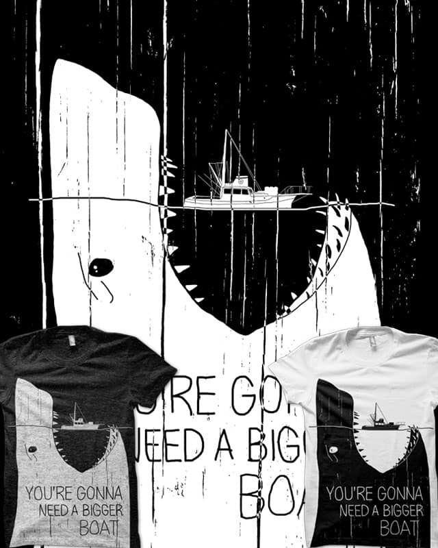 Gonna Need a Bigger Boat by tylerbramer on Threadless