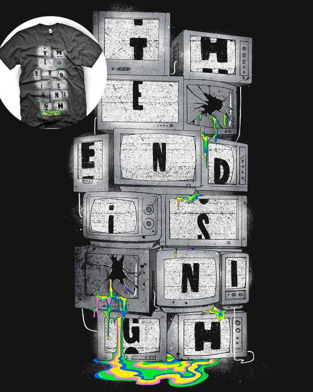 The end is nigh by mathiole on Threadless