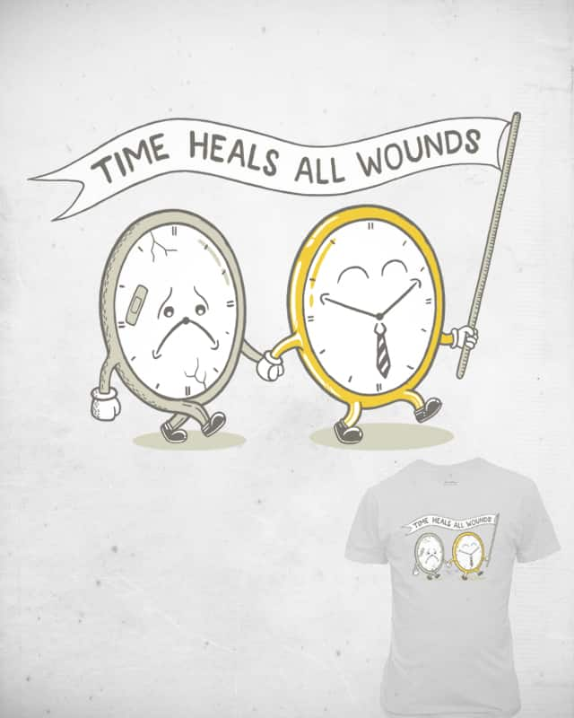 Time heals all wounds by Shadyjibes on Threadless