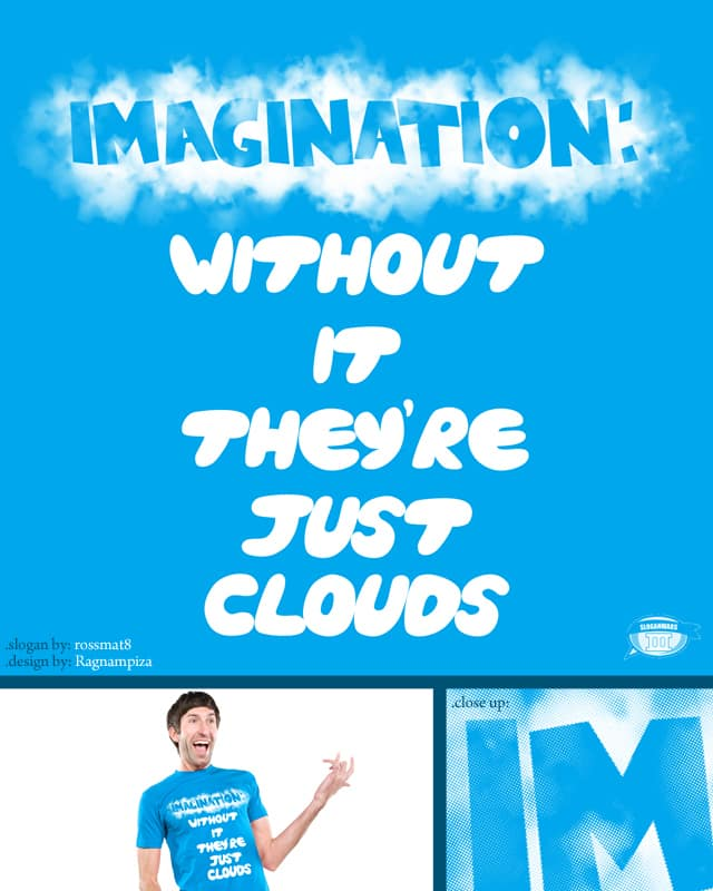 Imagination by micheleficeli on Threadless