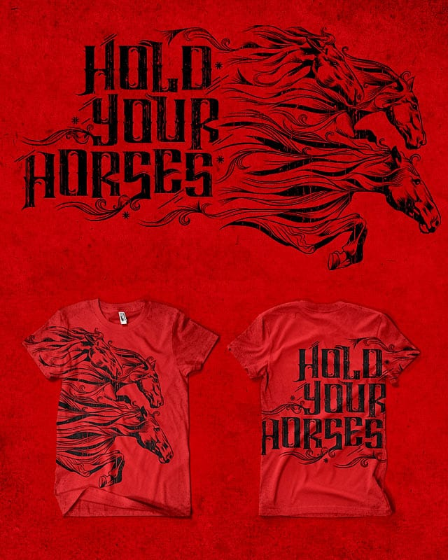 Hold your horses! by kooky love on Threadless