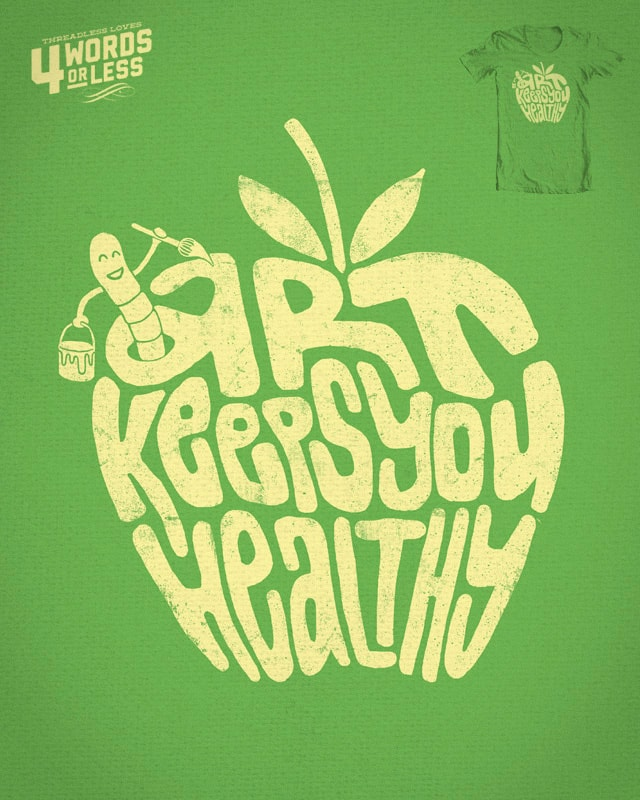 Art Keeps You Healthy by Jules Eff on Threadless