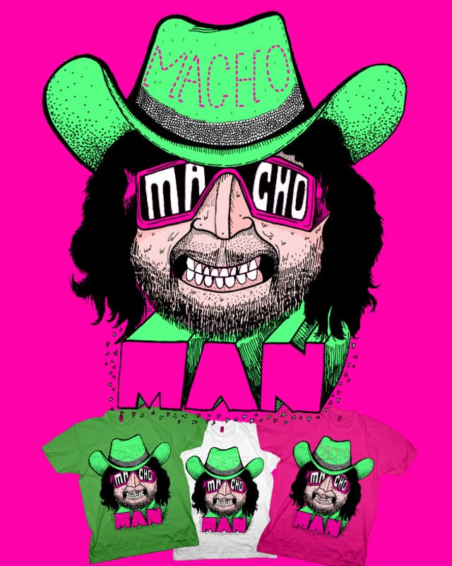 Macho Macho Man by JIMDAHOUSECAT on Threadless