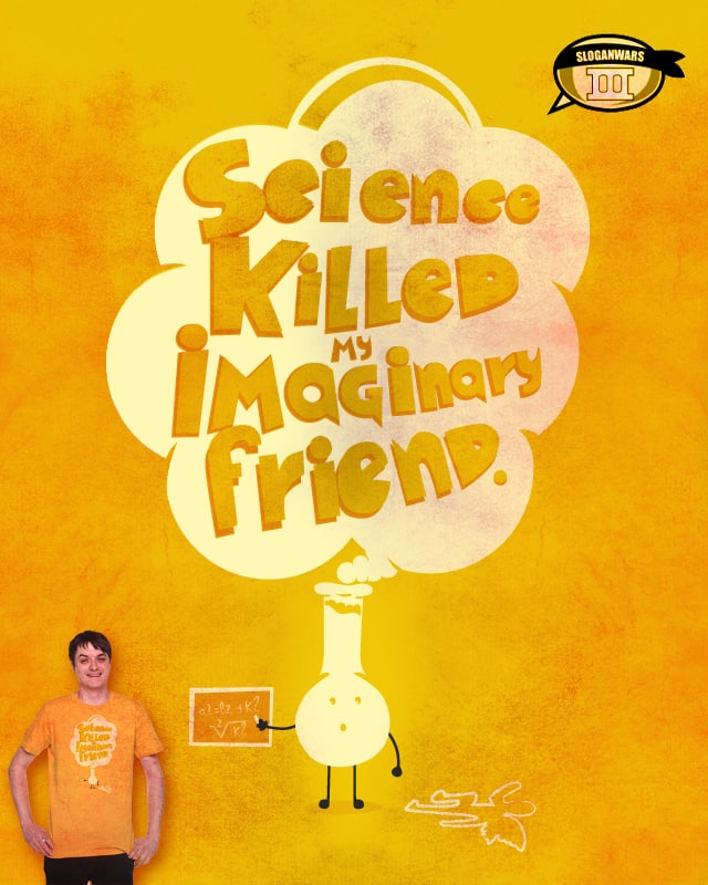 Science killed my imaginary friend by Skate_e1 on Threadless