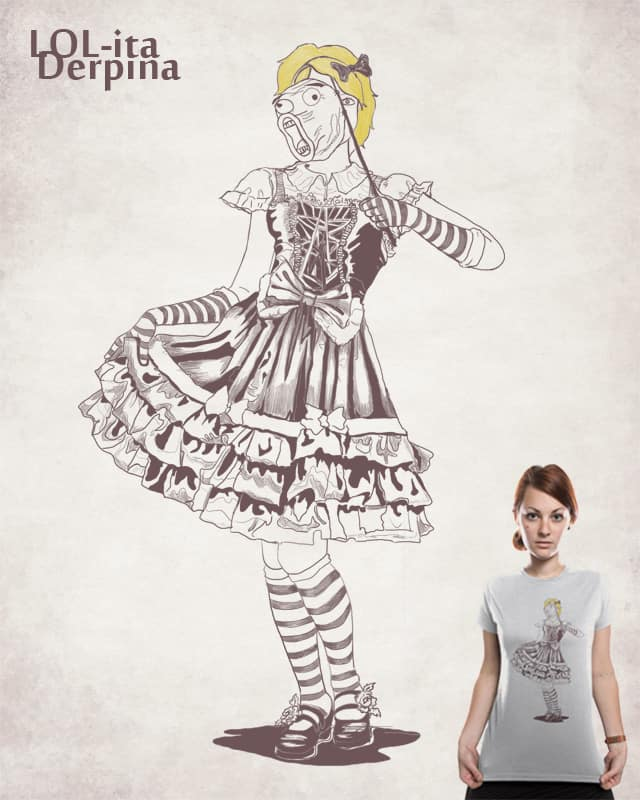 LOLita Derpina by Dewedhe on Threadless