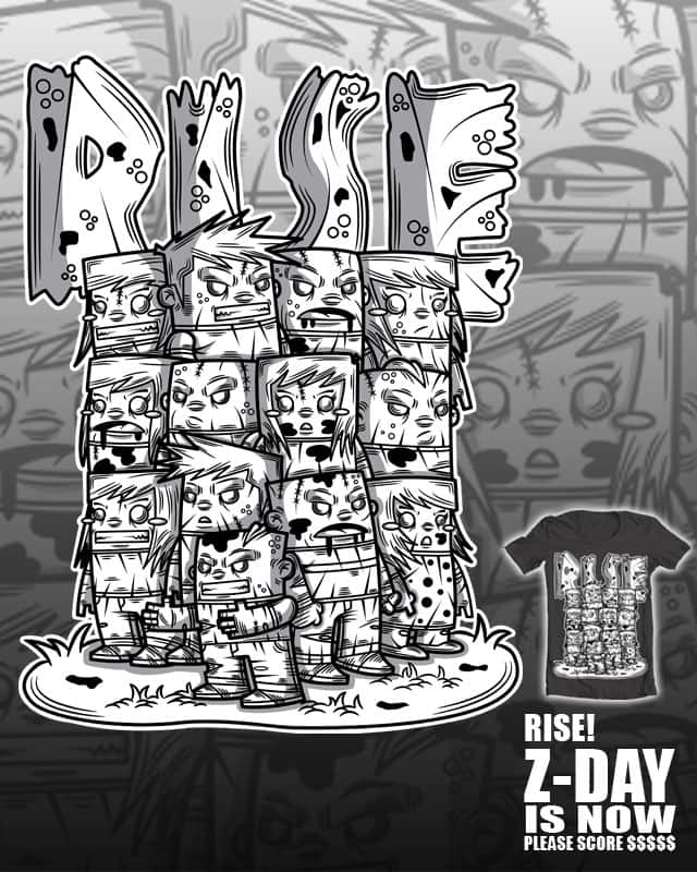 RISE! Z-DAY IS NOW by krisren28 on Threadless