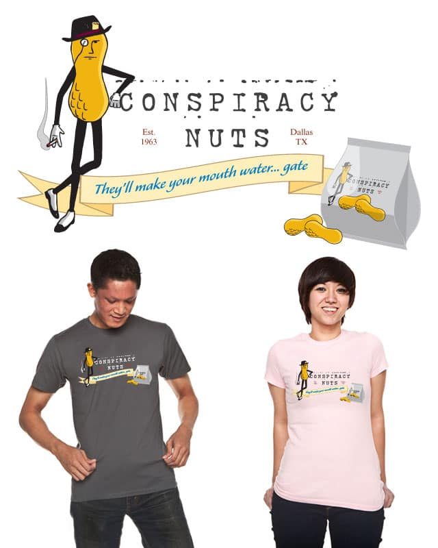 Conspiracy Nuts by SemanticShift on Threadless