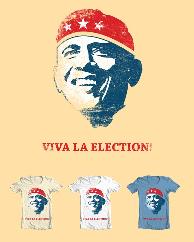 Viva la election! by mielu on Threadless