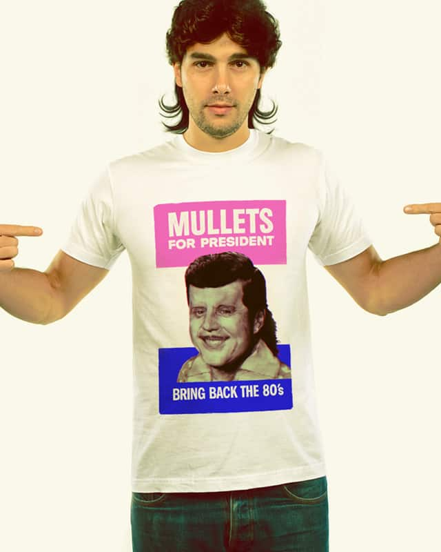 Mullets for President by verso.us on Threadless