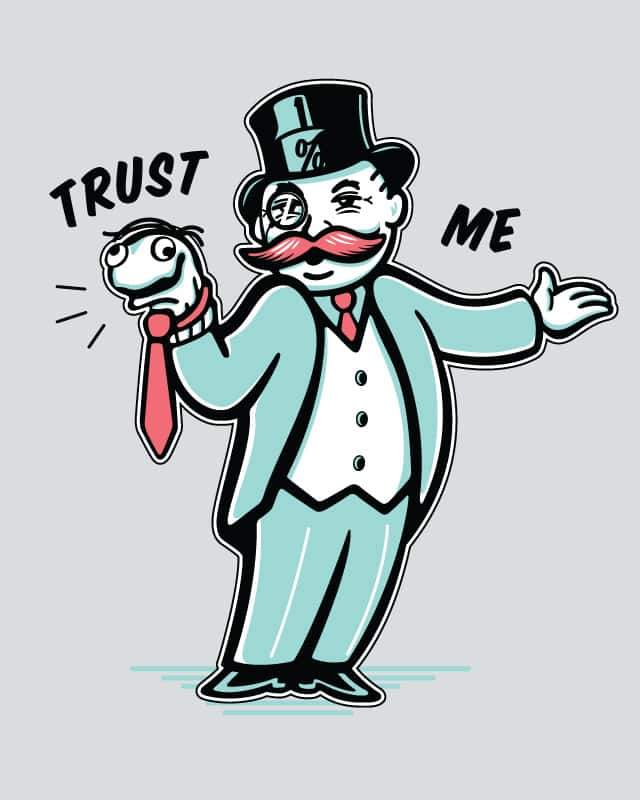 Trust Me by Faymuss on Threadless