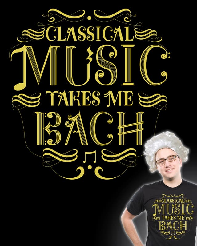 Take Me Bach by Ste7en on Threadless