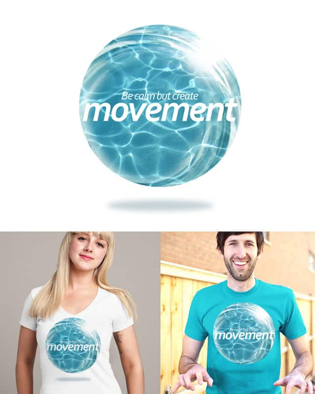 Create Movement by ivejustquitsmoking on Threadless