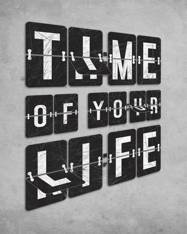 Time Of Your Life by digsy on Threadless