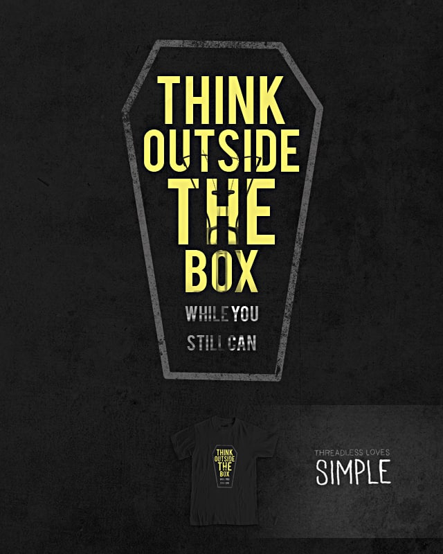 think outside the box... by jerbing33 on Threadless