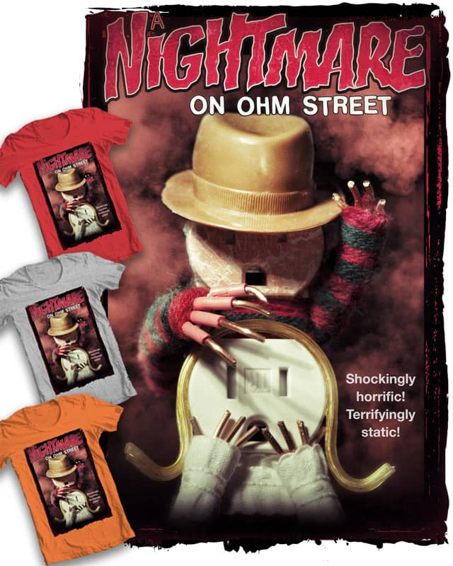 A Nightmare On Ohm Street by GodAfterMeDog on Threadless