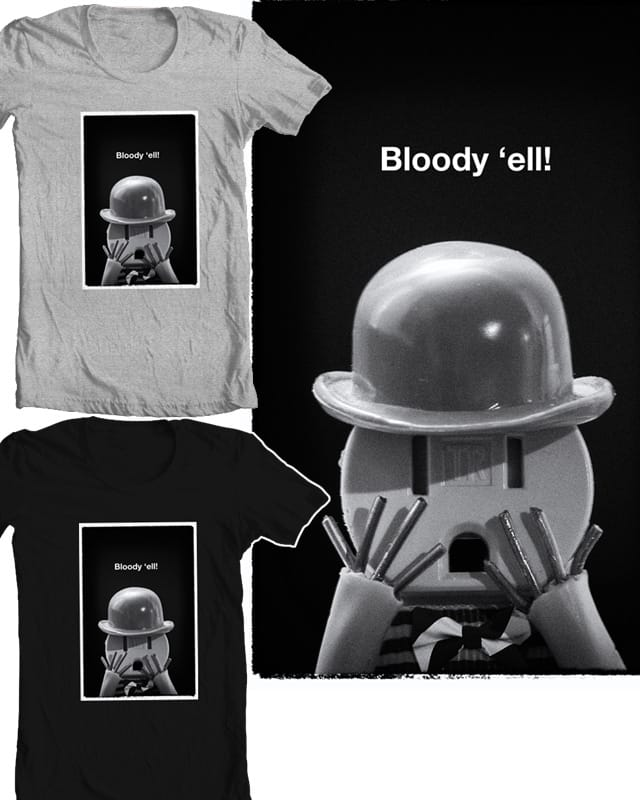 Bloody 'ell! by GodAfterMeDog on Threadless