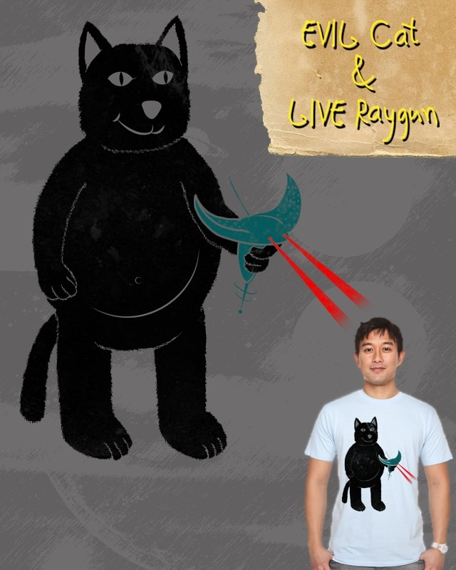 "EVIL CAT! LIVE ""RAY"" GUN! by sombers_eye on Threadless"