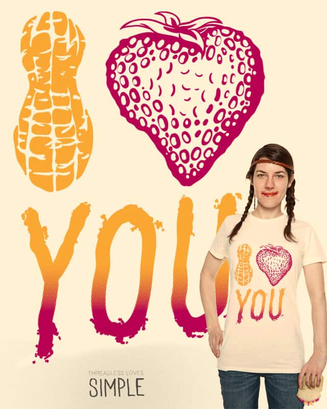 PB&J I love you! by rompetelcuero on Threadless