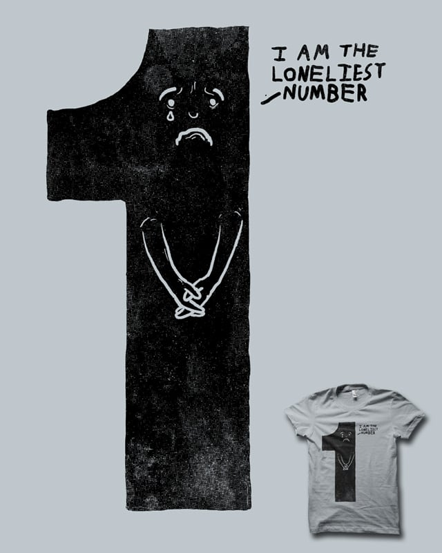 the Loneliest Number by biotwist on Threadless