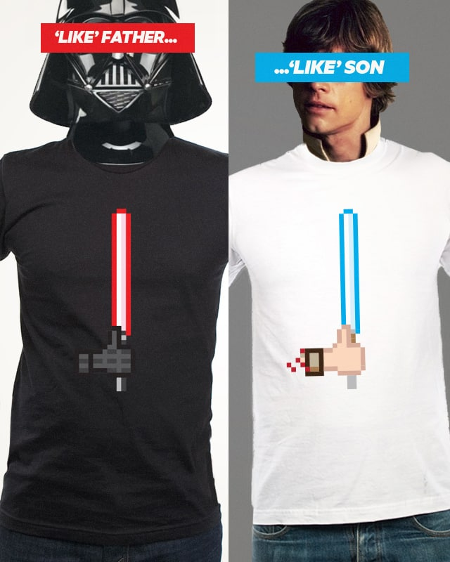 'Like' Father 'Like' Son by fightstacy on Threadless