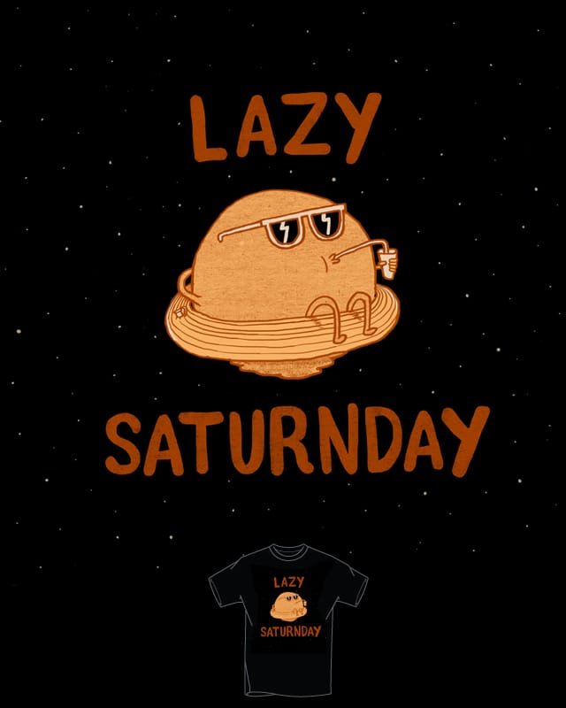 Lazy Saturnday by murraymullet on Threadless