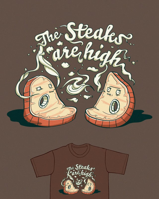 The steaks are high by stelala on Threadless