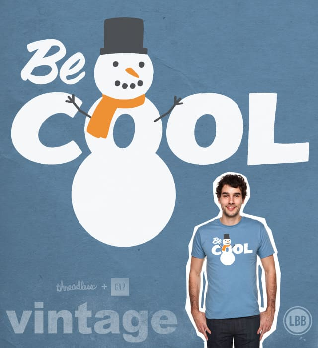 Be Cool by lunchboxbrain on Threadless