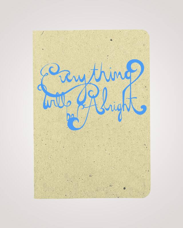 everything will be alright. by kaitlinziesmer on Threadless