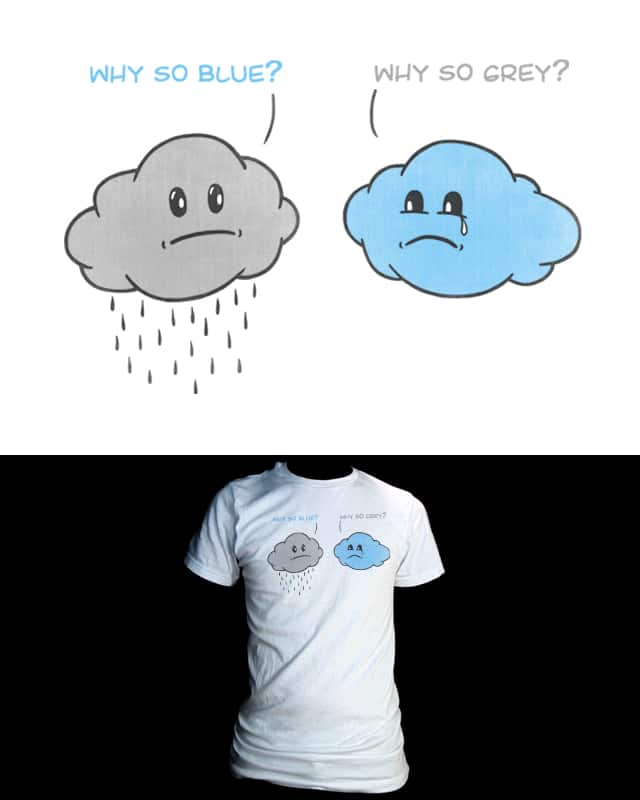 A Cloudy Day by victimofrage on Threadless