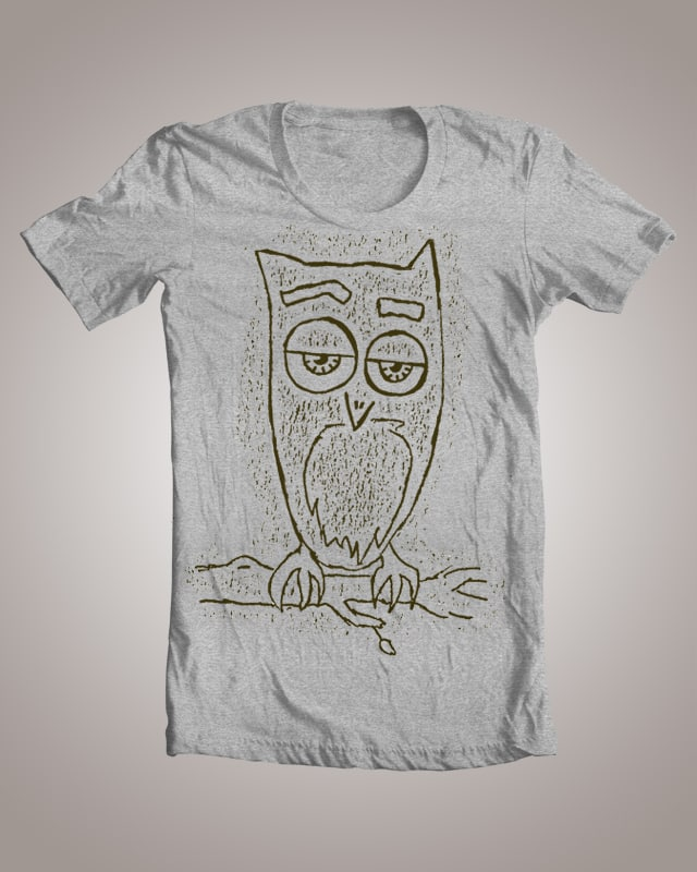 Owl, seriously? by Mikrobi on Threadless