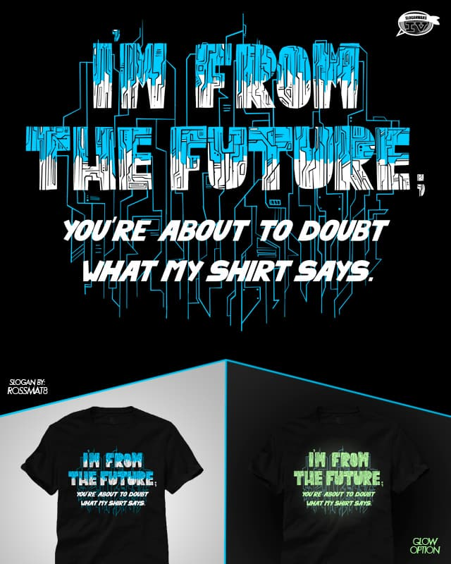 I'm from the future by micheleficeli on Threadless