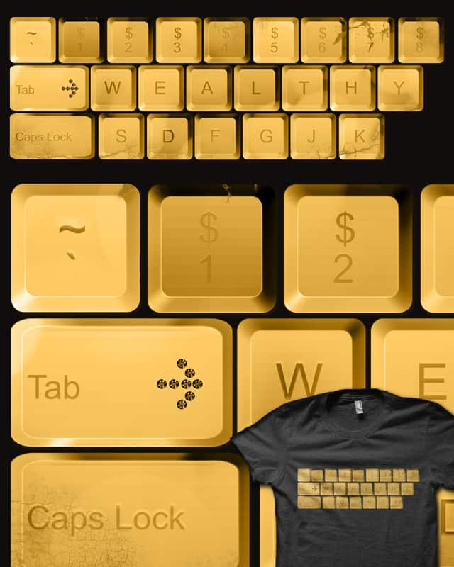 The WEALTHY Keyboard by kimkong1014 on Threadless